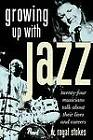 Growing Up with Jazz: Twenty Four Musicians Talk About Their Lives and Careers by W. Royal Stokes (Paperback, 2010)