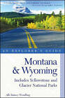 Explorer's Guide Montana & Wyoming: Includes Yellowstone and Glacier National Parks by Alli Rainey Wendling (Paperback, 2005)