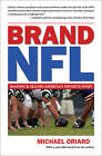 Brand NFL: Making and Selling America's Favorite Sport by Michael Oriard (Paperback, 2010)