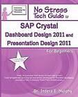 SAP Crystal Dashboard Design 2011 and Presentation Design 2011 for Beginners by Indera Murphy (Paperback / softback, 2011)
