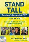 Stand Tall Teacher's Manual & DVD, Grades 4--6: Lessons That Teach Respect and Prevent Bullying by Suzanne W. Peck (Mixed media product, 2012)