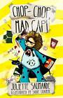 Chop, Chop, Mad Cap! by Juliette Saumande (Paperback, 2012)