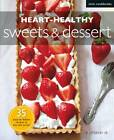 Heart-healthy Sweets and Desserts by Jehanne Ali (Paperback, 2013)