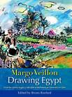 Drawing Egypt: From the Artistic Legacy Collection at the American University in Cairo by The American University in Cairo Press (Hardback, 2013)