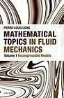 Mathematical Topics in Fluid Mechanics: Volume 1: Incompressible Models by Pierre-Louis Lions (Paperback, 2013)