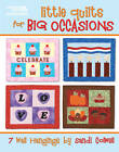 Little Quilts for Big Occasions by Sandi Colwell (Paperback, 2012)