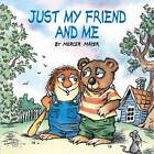 Just My Friend and ME by Mercer Mayer (Paperback, 1998)