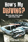How's My Driving?: Why Every Other Driver Doesn't Seem to Have a Clue! by Steve Dziadik (Paperback / softback, 2009)