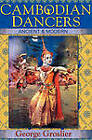 Cambodian Dancers - Ancient and Modern by George Groslier (Hardback, 2011)