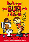 Don't Wipe Your Bum with a Hedgehog by Mitchell Symons (Paperback, 2013)