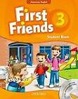 First Friends (American English): 3: Student Book and Audio CD Pack: First for American English, First for Fun! by Oxford University Press (Mixed media product, 2011)
