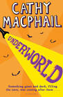 Underworld: Newly by Cathy MacPhail (Paperback, 2012)