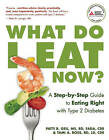 What Do I Eat Now?: A Step-By-Step Guide to Eating Right with Type 2 Diabetes by M.S. Patti Geil, Tami A. Ross (Paperback, 2009)