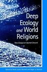 Deep Ecology and World Religions: New Essays on Sacred Ground by State University of New York Press (Paperback, 2001)