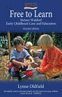 Free to Learn: Steiner Waldorf Early Childhood Education and Care by Lynne Oldfield (Paperback, 2012)