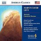 Marvin David Levy - : Masada; Canto de los Marranos (2005)