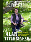The Complete Countryman: A User's Guide to Traditional Skills and Lost Crafts by Alan Titchmarsh (Hardback, 2011)