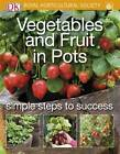 Vegetables and Fruit in Pots by DK (Paperback, 2012)