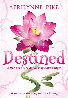 Destined by Aprilynne Pike (Paperback, 2012)