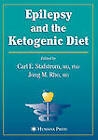 Epilepsy and the Ketogenic Diet: Clinical Implementation and the Scientific Basis by Carl Stafstrom, Jong Rho (Hardback, 2004)
