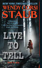 Live to Tell by Wendy Corsi Staub (Paperback, 2010)