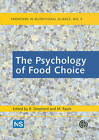Psychology of Food Choic by CABI Publishing (Paperback, 2010)