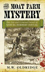 The Moat Farm Mystery: The Life and Criminal Career of Samuel Herbert Dougal by M. W. Oldridge (Paperback, 2012)