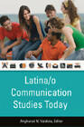 Latina/o Communication Studies Today by Peter Lang Publishing Inc (Paperback, 2008)