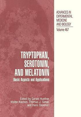 Tryptophan, Serotonin, and Melatonin: Basic Aspects and Applications (Advances