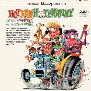 Mr Gasser The Weirdos Hot Rod Hootenanny