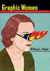 Graphic Women: Life Narrative and Contemporary Comics by Hillary L. Chute (Paperback, 2010)