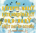 The Exceptionally, Extraordinarily Ordinary First Day of School by Albert Lorenz (Hardback, 2010)