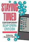 Staying Tuned Contemporary Soap Opera by Frentz (Hardback, 1994)