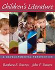 Childrens Literature: A Developmental Perspective by John F. Travers, Barbara E. Travers (Paperback, 2008)