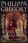 The Kingmaker's Daughter by Philippa Gregory (Hardback, 2012)