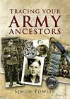 Tracing Your Army Ancestors by Simon Fowler (Paperback, 2006)