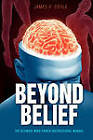 Beyond Belief by James F. Coyle (Paperback, 2010)