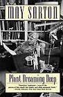 Plant Dreaming Deep: A Novel by May Sarton (Paperback, 1996)