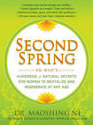 Second Spring: Dr. Mao's Hundreds of Natural Secrets for Women to Revitalize and Regenerate at Any Age by Dr Maoshing Ni (Other book format, 2009)