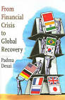 From Financial Crisis to Global Recovery by Padma Desai (Hardback, 2011)