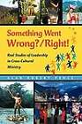 Something Went Wrong? / Right! Real Studies of Leadership in Cross-Cultural Ministry by Alan Robert Pence (Paperback / softback, 2012)