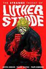 The Strange Talent of Luther Strode: Volume 1 by Justin Jordan (Paperback, 2012)
