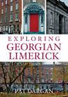 Exploring Georgian Limerick by Pat Dargan, Mike Dargan (Paperback, 2012)