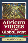 African Voices of the Global Past: 1500 to the Present by The Perseus Books Group (Paperback, 2013)