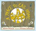 A Place to Call Home by Alexis Deacon (Paperback, 2012)