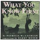 What You Know First by Patricia MacLachlan (Paperback, 1999)