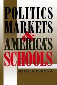 Politics-Markets-and-America-039-s-Schools-by-Terry-M-Moe-John-E-Chubb