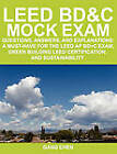 Leed Bd&c Mock Exam  : Questions, Answers, and Explanations: A Must-Have for the Leed AP Bd+c Exam, Green Building Leed Certification, and Su by Department of Mechanical Engineering Gang Chen (Paperback / softback, 2010)