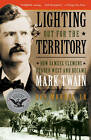 Lighting Out for the Territory: How Samuel Clemens Headed West and Became Mark Twain by Roy Morris (Paperback, 2011)