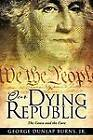 Our Dying Republic by Jr George Dunlap Burns (Paperback / softback, 2011)